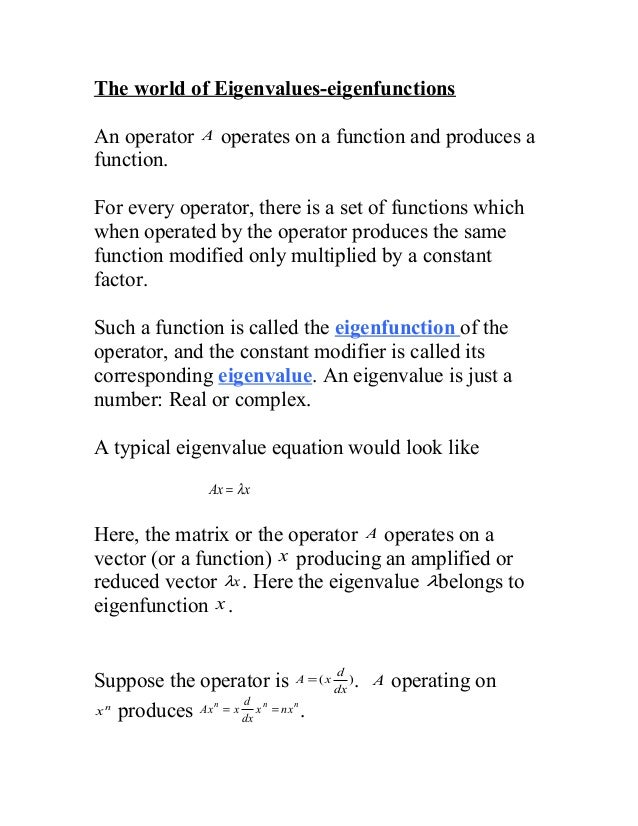The world of Eigenvalues-eigenfunctionsAn operator    A   operates on a function and produces afunction.For every operator...