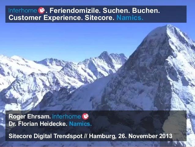 . Feriendomizile. Suchen. Buchen. Customer Experience. Sitecore. Namics.  Roger Ehrsam. Dr. Florian Heidecke. Namics. Site...