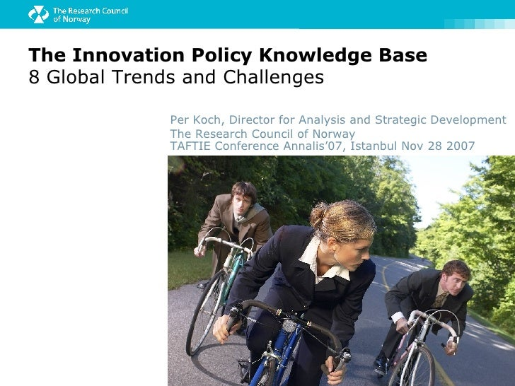 The Innovation Policy Knowledge Base 8   Global Trends and Challenges Per Koch, Director for Analysis and Strategic Develo...