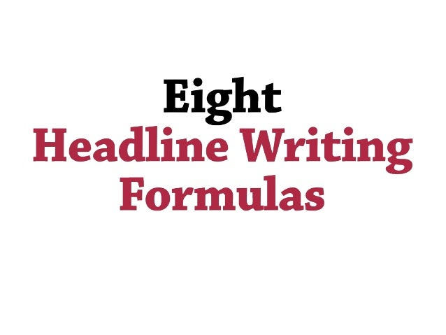 Eight powerful headline writing formulas
