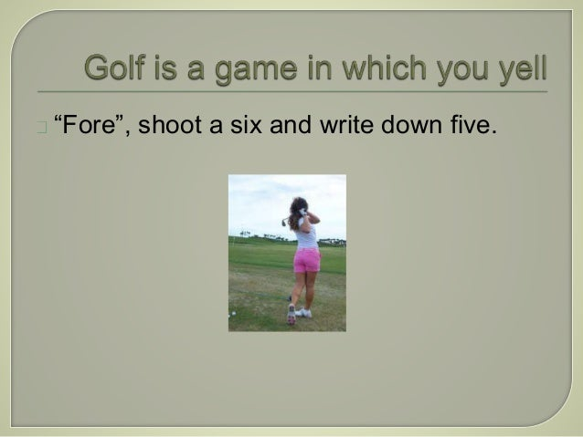 Eight golfing jokes for golfers, real estate golf valuations