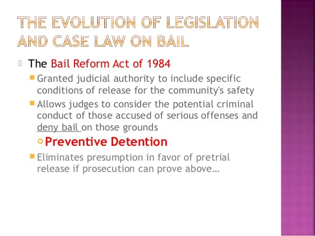 implementation of the amended bail act With the settled position that procedural laws are retrospective in nature unless otherwise intended or specified, the amended provisions, which essentially intends to boost the present manner of implementation of the existing rights and duties of the parties at the time of commission of offence, would also have retrospective application.