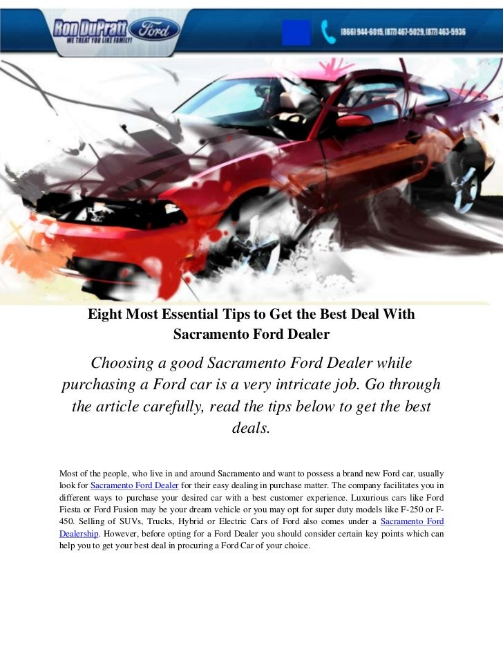 Eight Most Essential Tips to Get the Best Deal With                   Sacramento Ford Dealer    Choosing a good Sacramento...