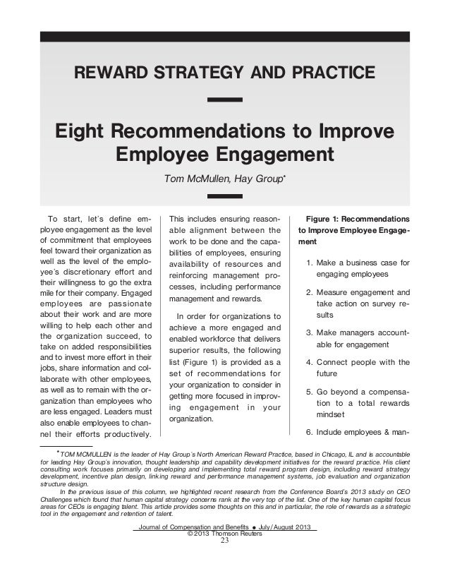 REWARD STRATEGY AND PRACTICE Eight Recommendations to Improve Employee Engagement Tom McMullen, Hay Group* To start, let's...