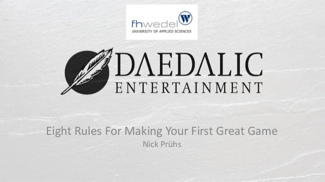 Eight Rules For Making Your First Great Game Nick Prühs