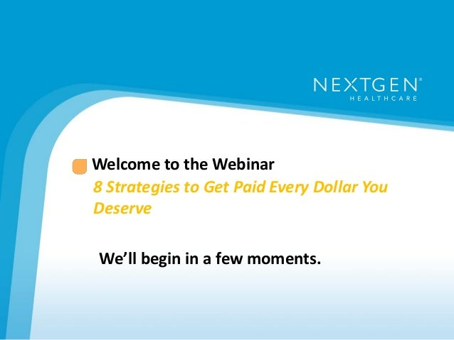 Welcome to the Webinar  8 Strategies to Get Paid Every Dollar You  Deserve  We'll begin in a few moments.