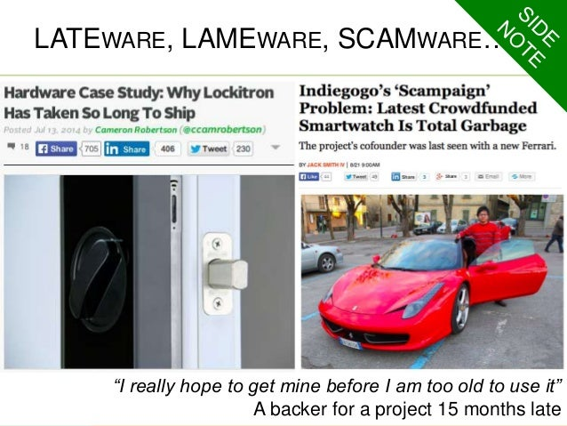 """LATEWARE, LAMEWARE, SCAMWARE…  """"I really hope to get mine before I am too old to use it""""  A backer for a project 15 months..."""