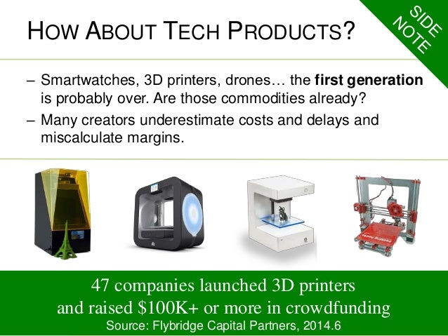 HOW ABOUT TECH PRODUCTS?  – Smartwatches, 3D printers, drones… the first generation  is probably over. Are those commoditi...
