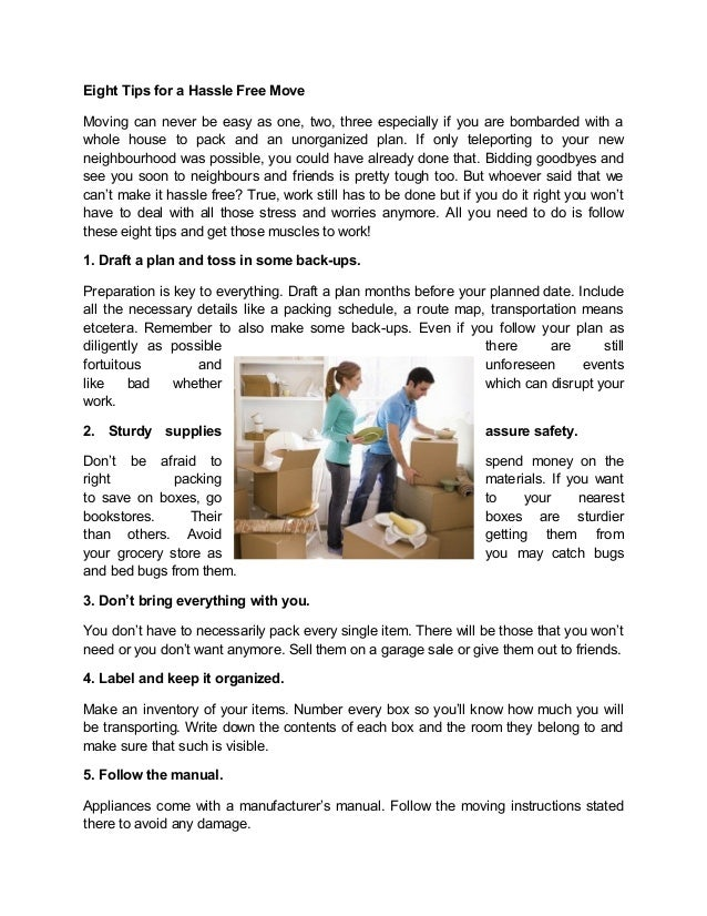 Eight Tips for a Hassle Free Move Moving can never be easy as one, two, three especially if you are bombarded with a whole...