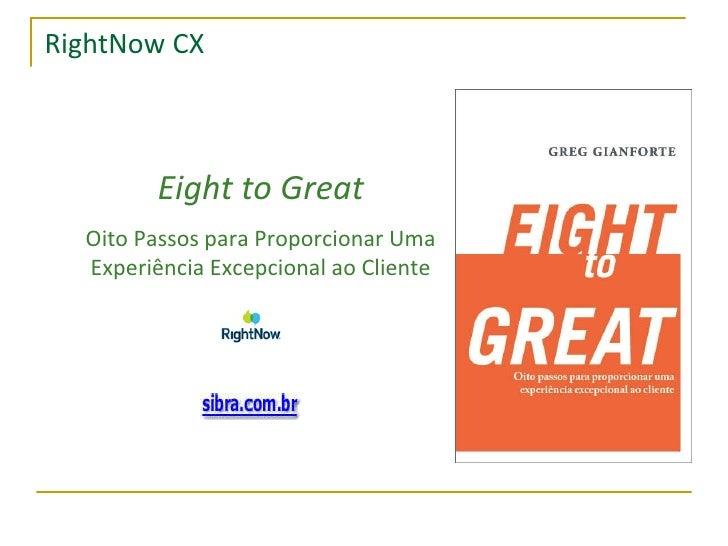 Eight to Great - Oito Passos para Proporcionar uma Experiência Excepcional ao Cliente
