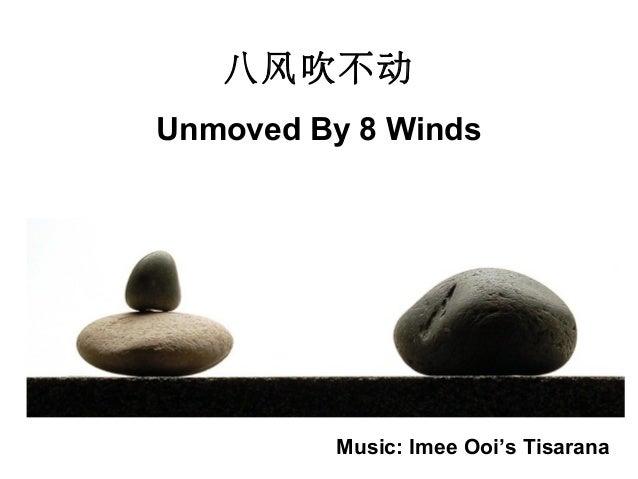 八风吹不动 Unmoved By 8 Winds Music: Imee Ooi's Tisarana