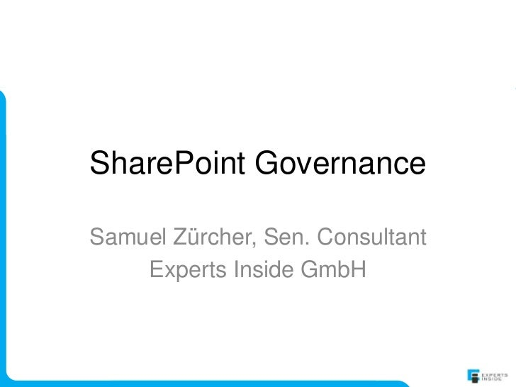 SharePoint GovernanceSamuel Zürcher, Sen. Consultant    Experts Inside GmbH