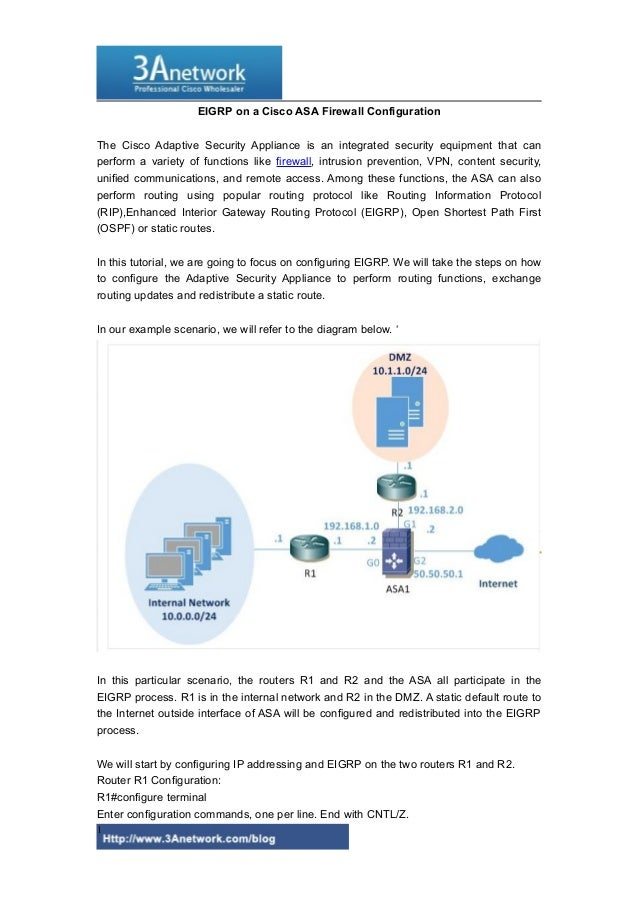 EIGRP on a Cisco ASA Firewall Configuration The Cisco Adaptive Security Appliance is an integrated security equipment that...