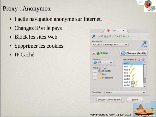 Very Important Party -11 Juin 2016 ● Facile navigation anonyme sur Internet. ● Changez IP et le pays ● Block les sites Web...