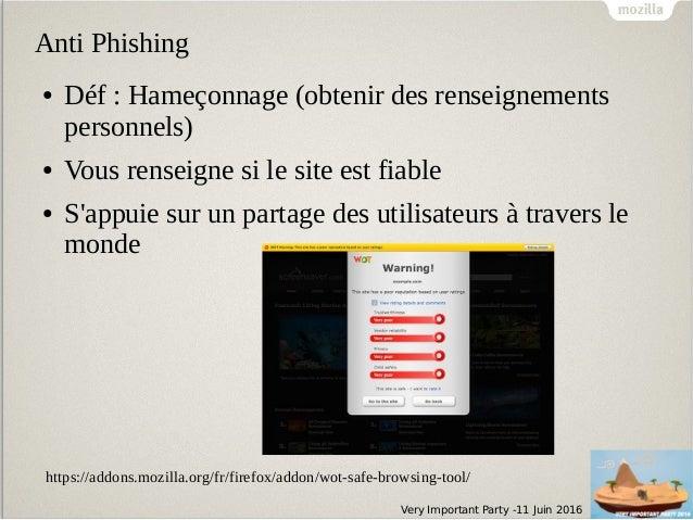 Very Important Party -11 Juin 2016 Anti Phishing ● Déf : Hameçonnage (obtenir des renseignements personnels) ● Vous rensei...