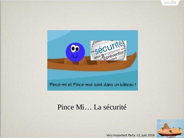 Very Important Party -11 Juin 2016 Pince Mi… La sécurité