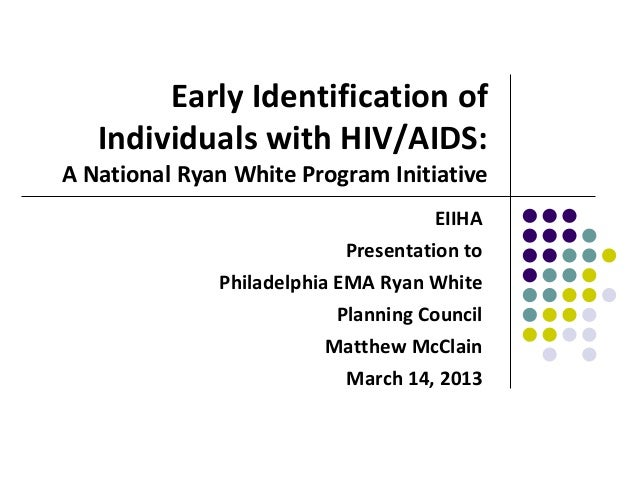 Early Identification of   Individuals with HIV/AIDS:A National Ryan White Program Initiative                              ...