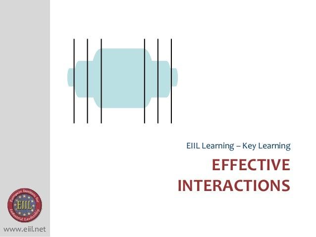 www.eiil.net EFFECTIVE INTERACTIONS EIIL Learning – Key Learning