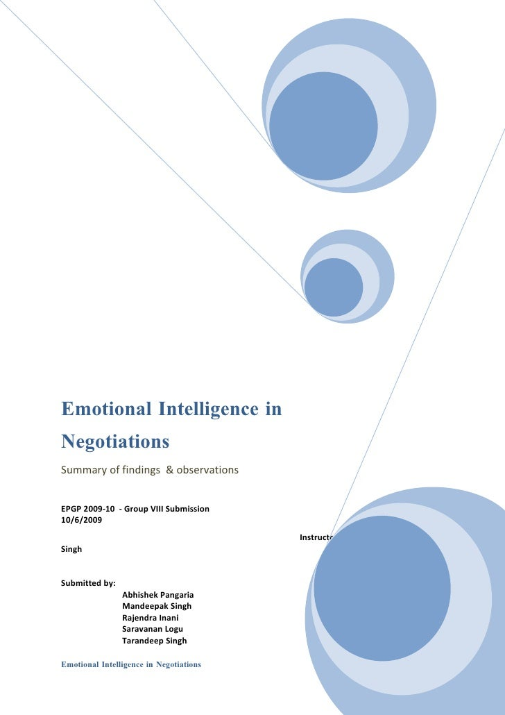 Emotional Intelligence in Negotiations Summary of findings & observations   EPGP 2009-10 - Group VIII Submission 10/6/2009...