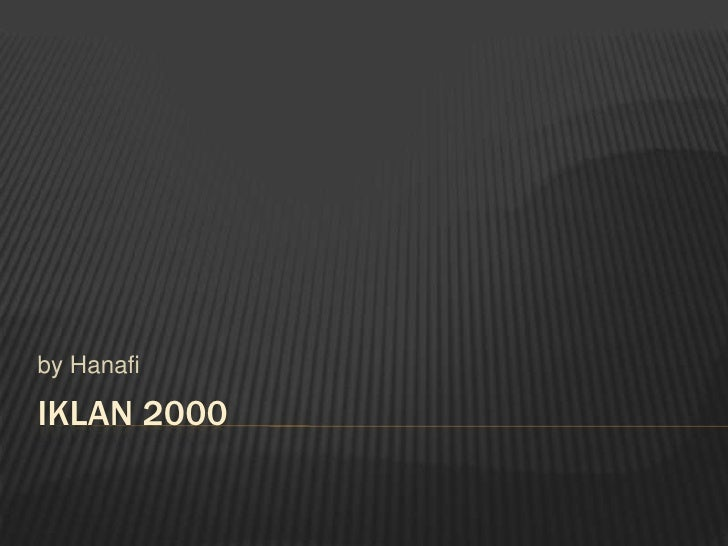 IKLAN 2000<br />by Hanafi<br />