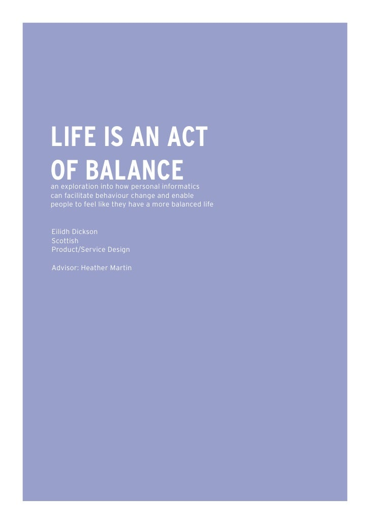 LIFE IS AN ACT OF BALANCE an exploration into how personal informatics can facilitate behaviour change and enable people t...