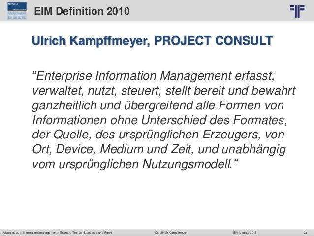 23 © PROJECT CONSULT Unternehmensberatung Dr. Ulrich Kampffmeyer GmbH 2011 / Autorenrecht: <Vorname Nachname> Jun-15 / Que...