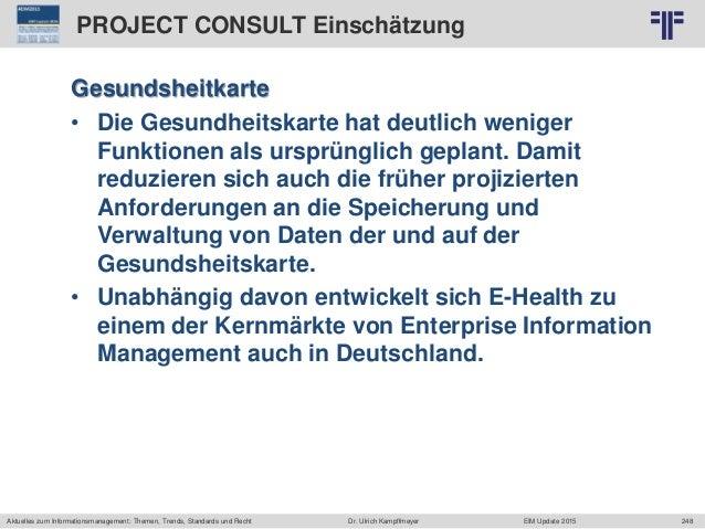 248 © PROJECT CONSULT Unternehmensberatung Dr. Ulrich Kampffmeyer GmbH 2011 / Autorenrecht: <Vorname Nachname> Jun-15 / Qu...