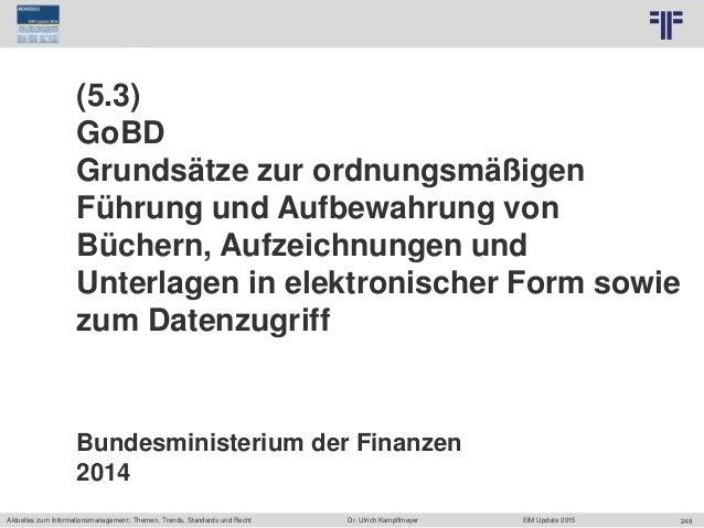 249 © PROJECT CONSULT Unternehmensberatung Dr. Ulrich Kampffmeyer GmbH 2011 / Autorenrecht: <Vorname Nachname> Jun-15 / Qu...