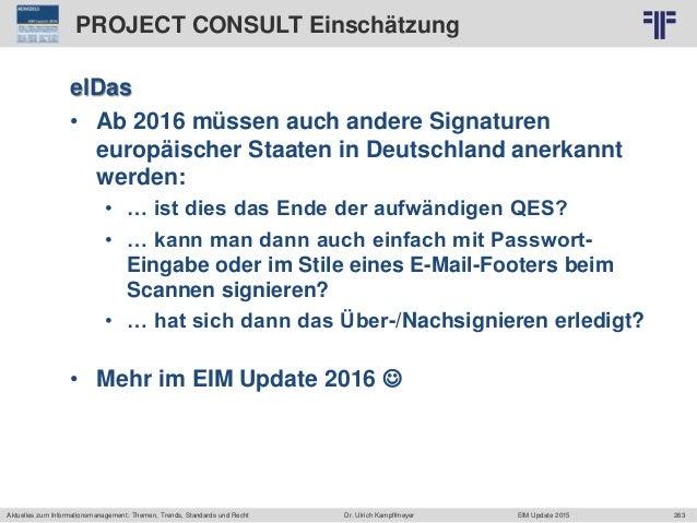 263 © PROJECT CONSULT Unternehmensberatung Dr. Ulrich Kampffmeyer GmbH 2011 / Autorenrecht: <Vorname Nachname> Jun-15 / Qu...