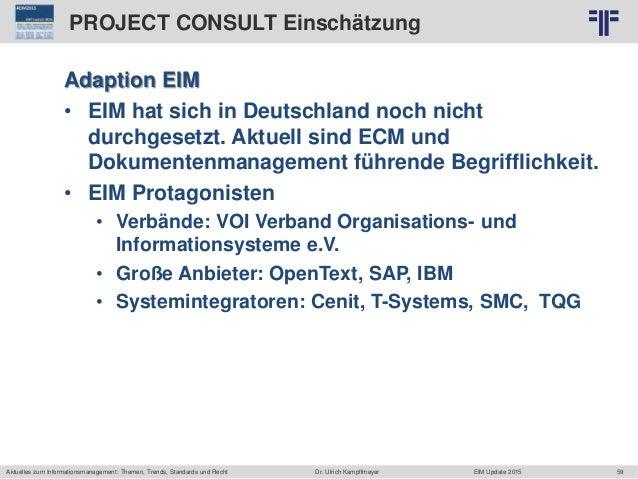 59 © PROJECT CONSULT Unternehmensberatung Dr. Ulrich Kampffmeyer GmbH 2011 / Autorenrecht: <Vorname Nachname> Jun-15 / Que...