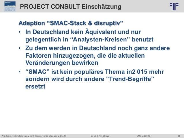 64 © PROJECT CONSULT Unternehmensberatung Dr. Ulrich Kampffmeyer GmbH 2011 / Autorenrecht: <Vorname Nachname> Jun-15 / Que...