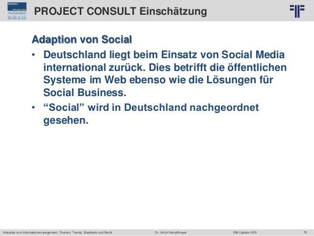70 © PROJECT CONSULT Unternehmensberatung Dr. Ulrich Kampffmeyer GmbH 2011 / Autorenrecht: <Vorname Nachname> Jun-15 / Que...