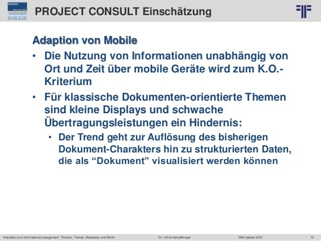 73 © PROJECT CONSULT Unternehmensberatung Dr. Ulrich Kampffmeyer GmbH 2011 / Autorenrecht: <Vorname Nachname> Jun-15 / Que...