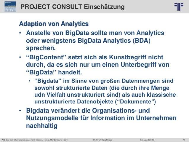 79 © PROJECT CONSULT Unternehmensberatung Dr. Ulrich Kampffmeyer GmbH 2011 / Autorenrecht: <Vorname Nachname> Jun-15 / Que...