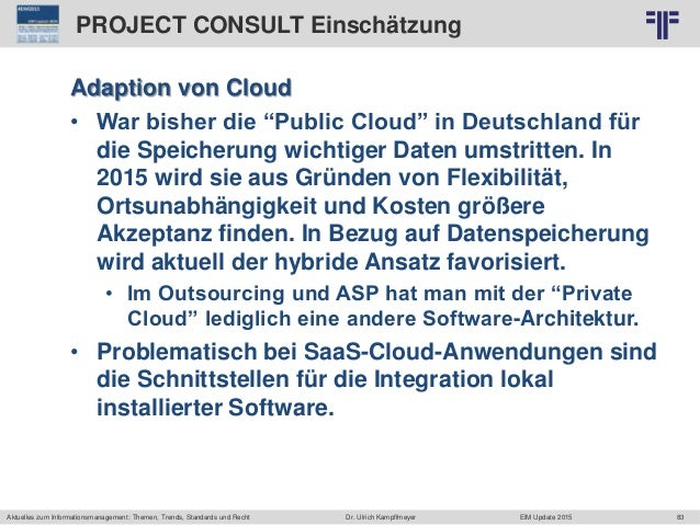 83 © PROJECT CONSULT Unternehmensberatung Dr. Ulrich Kampffmeyer GmbH 2011 / Autorenrecht: <Vorname Nachname> Jun-15 / Que...