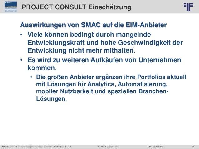 85 © PROJECT CONSULT Unternehmensberatung Dr. Ulrich Kampffmeyer GmbH 2011 / Autorenrecht: <Vorname Nachname> Jun-15 / Que...