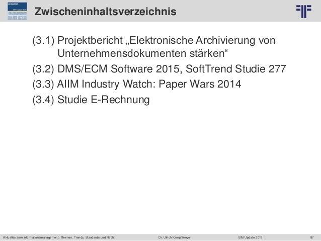 87 © PROJECT CONSULT Unternehmensberatung Dr. Ulrich Kampffmeyer GmbH 2011 / Autorenrecht: <Vorname Nachname> Jun-15 / Que...