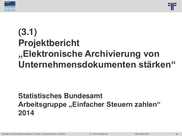 88 © PROJECT CONSULT Unternehmensberatung Dr. Ulrich Kampffmeyer GmbH 2011 / Autorenrecht: <Vorname Nachname> Jun-15 / Que...