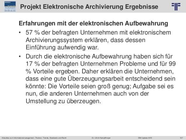 107 © PROJECT CONSULT Unternehmensberatung Dr. Ulrich Kampffmeyer GmbH 2011 / Autorenrecht: <Vorname Nachname> Jun-15 / Qu...