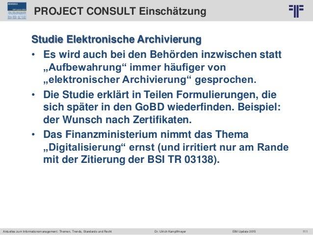 111 © PROJECT CONSULT Unternehmensberatung Dr. Ulrich Kampffmeyer GmbH 2011 / Autorenrecht: <Vorname Nachname> Jun-15 / Qu...