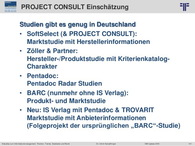 141 © PROJECT CONSULT Unternehmensberatung Dr. Ulrich Kampffmeyer GmbH 2011 / Autorenrecht: <Vorname Nachname> Jun-15 / Qu...