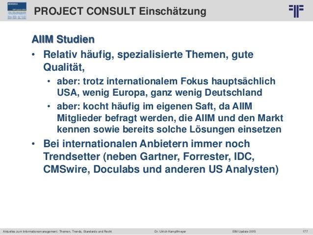 177 © PROJECT CONSULT Unternehmensberatung Dr. Ulrich Kampffmeyer GmbH 2011 / Autorenrecht: <Vorname Nachname> Jun-15 / Qu...