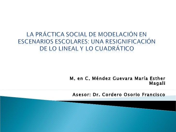M. en C. Méndez Guevara María Esther Magali Asesor: Dr. Cordero Osorio Francisco