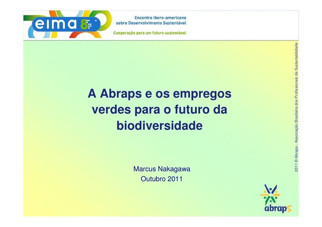 2011 © Abraps - Associação Brasileira dos Profissionais de SustentabilidadeA Abraps e os empregosverdes para o futuro da  ...