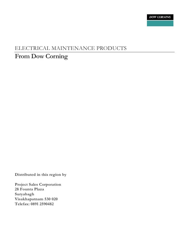 ELECTRICAL MAINTENANCE PRODUCTSFrom Dow CorningDistributed in this region byProject Sales Corporation28 Founta PlazaSuryab...