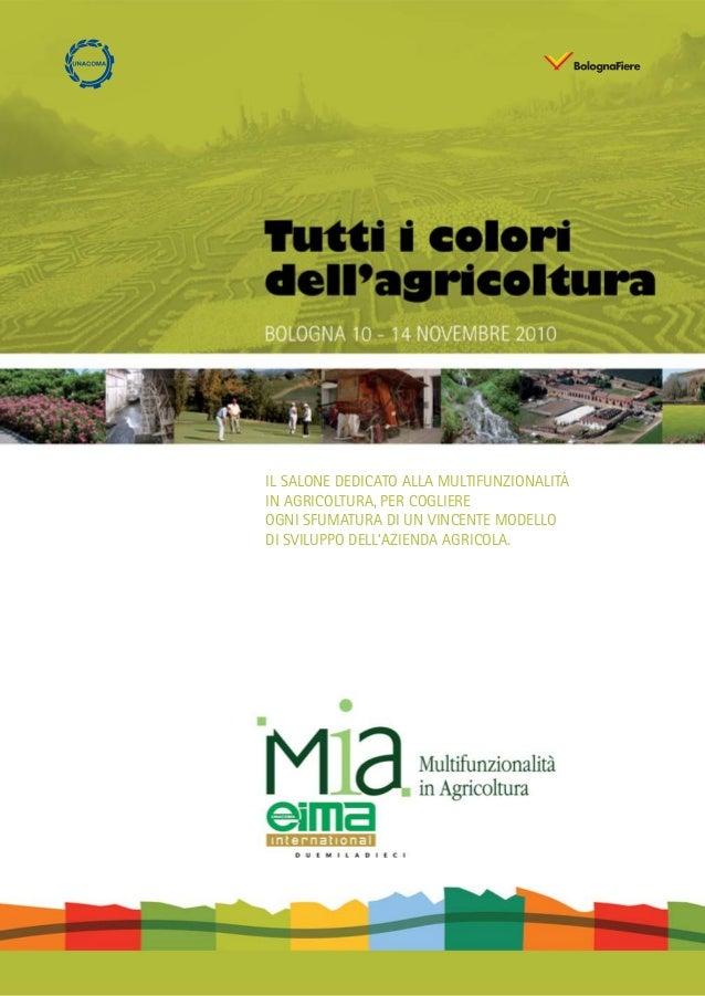 IL SALONE DEDICATO ALLA MULTIFUNZIONALITÀ IN AGRICOLTURA, PER COGLIERE OGNI SFUMATURA DI UN VINCENTE MODELLO DI SVILUPPO D...