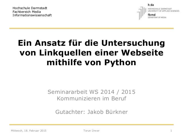 Ein Ansatz für die Untersuchung von Linkquellen einer Webseite mithilfe von Python Seminararbeit WS 2014 / 2015 Kommunizie...