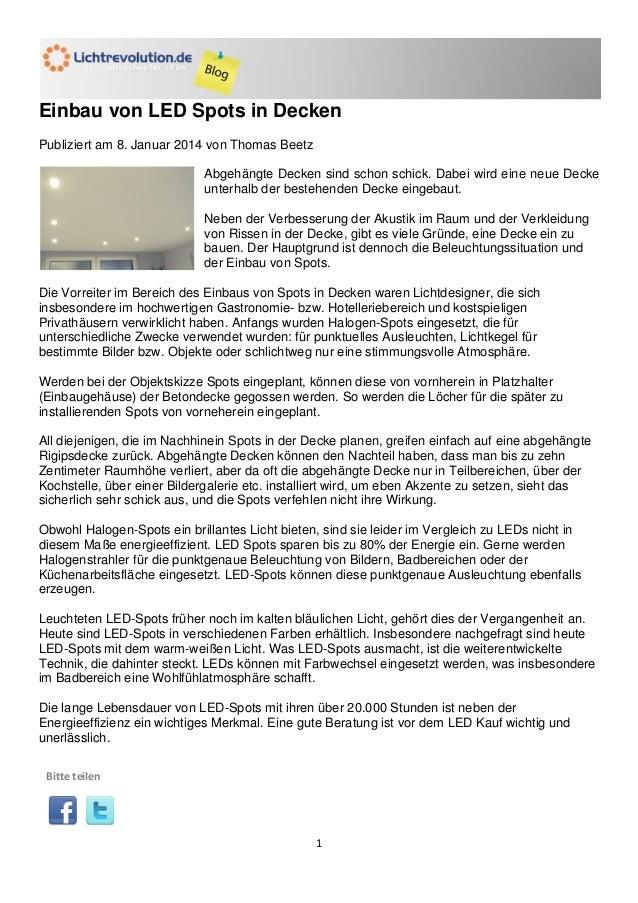 Einbau von LED Spots in Decken Publiziert am 8. Januar 2014 von Thomas Beetz Abgehängte Decken sind schon schick. Dabei wi...