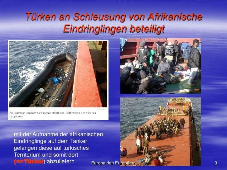 Türken an Schleusung von Afrikanische Eindringlingen beteiligt<br />mit der Aufnahme der afrikanischen Eindringlinge auf d...