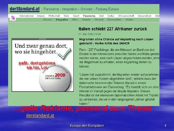 …geile Reklame, passend zum Thema<br />derstandard.at<br />4<br />Europa den Europäern<br />